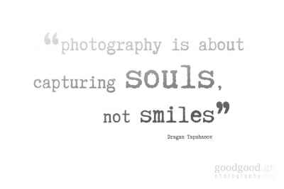 "quote card of Dragan Tapshanov: ""photography is about capturing souls, not smiles"""