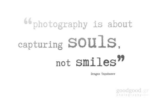 """quote card of Dragan Tapshanov: """"photography is about capturing souls, not smiles"""""""
