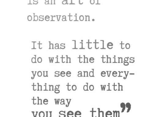 Photography is an art of observation…
