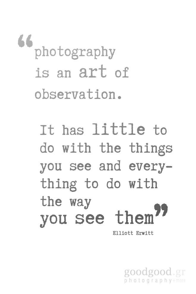 quote card of Elliott Erwitt: